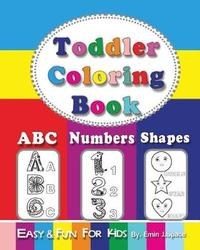 Toddler Coloring Book by Emin J Space