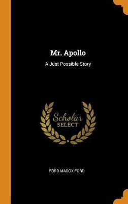 Mr. Apollo by Ford Madox Ford