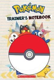 Trainer's Notebook (Pok mon) by Sonia Sander