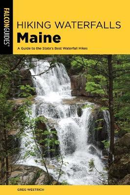 Hiking Waterfalls Maine by Greg Westrich