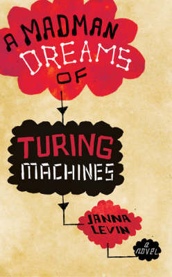A Madman Dreams of Turing Machines by Janna Levin image