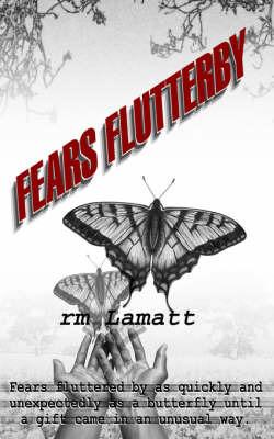 Fears Flutterby: So Near Yet So Far by rmLamatt image