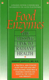 Food Enzymes: Missing Link to Radiant Health by Humbart Santillo image