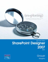 Exploring with Microsoft SharePoint Designer 2007 Brief by Robert T Grauer image