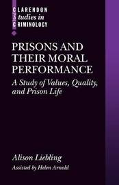 Prisons and their Moral Performance by Alison Liebling