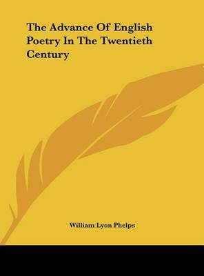 The Advance of English Poetry in the Twentieth Century by William Lyon Phelps image