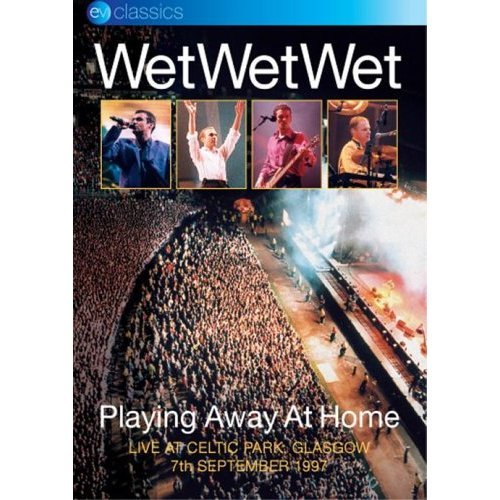 Wet Wet Wet - Playing Away At Home on DVD