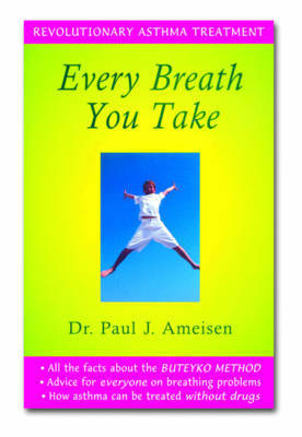 Every Breath You Take by Paul J. Ameisen