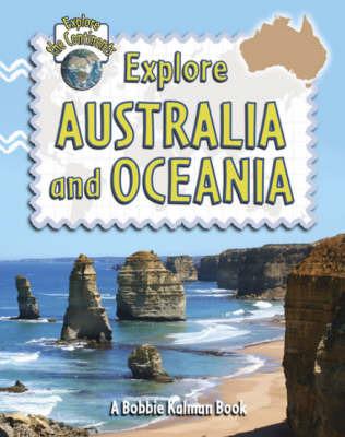 Explore Australia and Oceania - PB Explore the Continents by Rebecca Sjonger