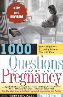 1000 Questions About Your Pregnancy: Everything Every Expecting Woman Needs to Know by Jeffrey Thurston image