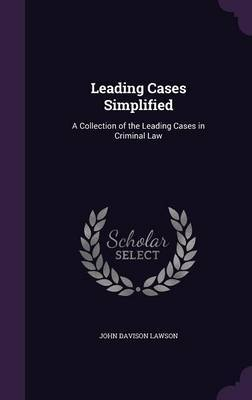 Leading Cases Simplified by John Davison Lawson image