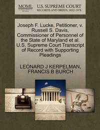 Joseph F. Lucke, Petitioner, V. Russell S. Davis, Commissioner of Personnel of the State of Maryland et al. U.S. Supreme Court Transcript of Record with Supporting Pleadings by Leonard J Kerpelman