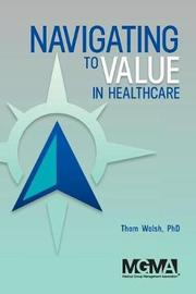 Navigating to Value in Healthcare by Thom Walsh image