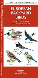European Backyard Birds: An Introduction to Familiar Species by Senior Consultant James Kavanagh (Senior Consultant, Oxera Oxera Oxera) image