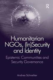 Humanitarian NGOs, (In)Security and Identity by Andrea Schneiker image