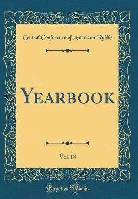 Yearbook, Vol. 18 (Classic Reprint) by Central Conference of American Rabbis