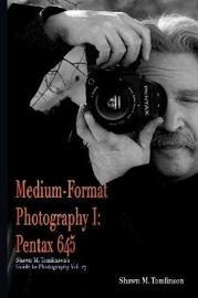 Medium-Format Photography I by Shawn M. Tomlinson
