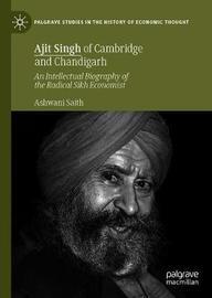 Ajit Singh of Cambridge and Chandigarh by Ashwani Saith