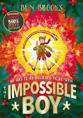 The Impossible Boy: From the bestselling author of Stories for Boys Who Dare to be Different by Ben Brooks