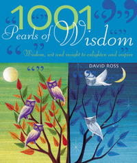 1001 Pearls of Wisdom: Wisdom, Wit and Insight to Enlighten and Inspire by David Ross image