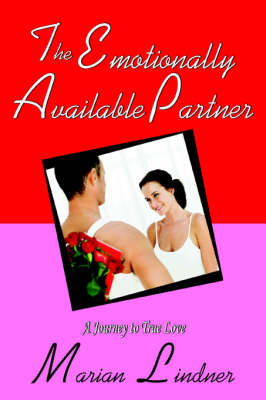 The Emotionally Available Partner: A Journey to True Love by Marian Lindner image