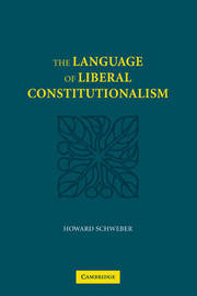 The Language of Liberal Constitutionalism by Howard Schweber image