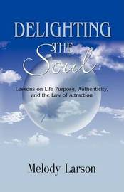 Delighting the Soul by Melody Larson image