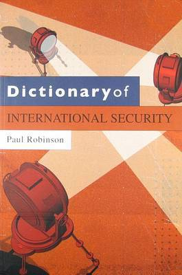 Dictionary of International Security by Paul Robinson