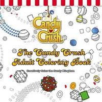 The Candy Crush Adult Coloring Book by Candy Crush