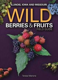 Wild Berries & Fruits Field Guide of IL, IA, MO by Teresa Marrone image