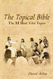 The Topical Bible by David Allen