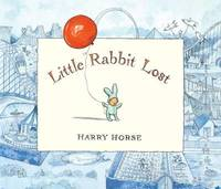 Little Rabbit Lost by Harry Horse image