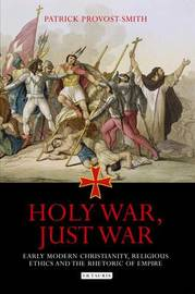 Holy War, Just War by Patrick Provost-Smith