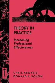 Theory in Practice by Chris Argyris