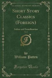 Short Story Classics (Foreign), Vol. 2 by William Patten