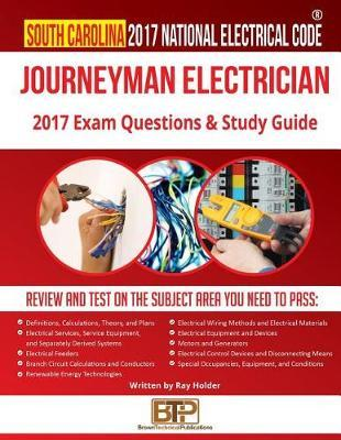 South Carolina 2017 Journeyman Electrician Study Guide by Ray Holder