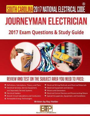 South Carolina 2017 Journeyman Electrician Study Guide by Ray Holder