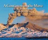 A Continent on the Move: New Zealand Geoscience Revealed by Ian J. Graham
