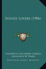 Sylvia's Lovers (1906) Sylvia's Lovers (1906) by Elizabeth Cleghorn Gaskell