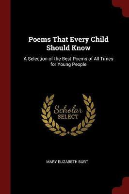 Poems That Every Child Should Know by Mary Elizabeth Burt