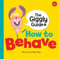 The Giggly Guide of How to Behave by Phillipe Jalbert image