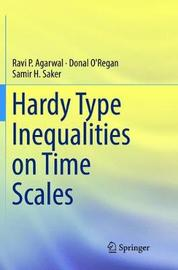 Hardy Type Inequalities on Time Scales by Ravi P Agarwal