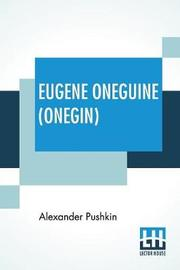 Eugene Oneguine (Onegin) by Alexander Pushkin