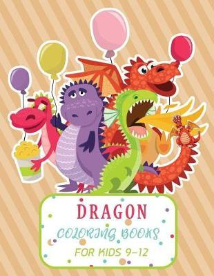 Dragon Coloring Books For Kids 9-12 by Robert McRae image