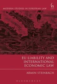 EU Liability and International Economic Law by Armin Steinbach