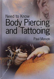 Need to Know: Body Piercing and Tattooing by Paul Mason image