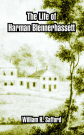 The Life of Harman Blennerhassett by William H. Safford image