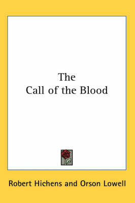 The Call of the Blood by Robert Hichens