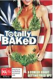 Totally Baked on DVD