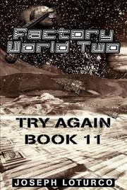 Factory World Two: Try Again Book 11 by Joseph Loturco image